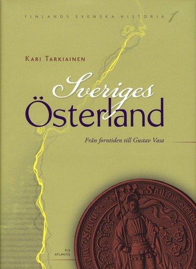 bokomslag Sveriges österland : från forntid till Gustav Vasa