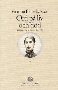 bokomslag Ord på liv och död : Kortprosa, drama, dagbok. Del 1
