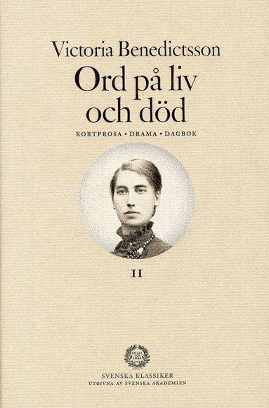 bokomslag Ord på liv och död : kortprosa, drama, dagbok. Del 2