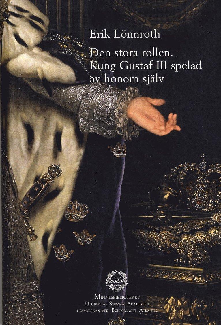 Den stora rollen. Kung Gustaf III spelad av honom själv 1