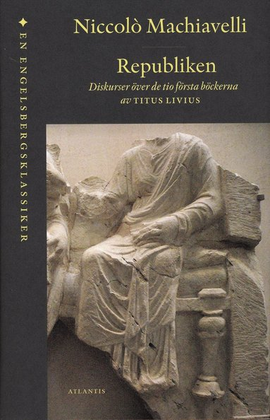 bokomslag Republiken : diskurser över de tio första böckerna av Titus Livius