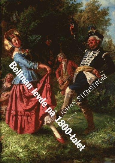 bokomslag Bellman levde på 1800-talet