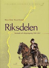 bokomslag Riksdelen : stormakt och rikssprängning 1560-1812