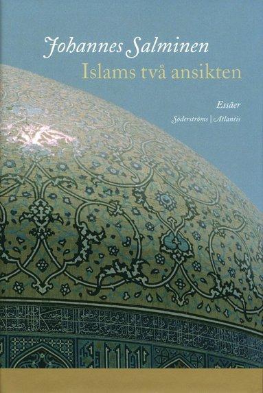 bokomslag Islams två ansikten : essäer