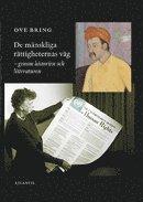 bokomslag De mänskliga rättigheternas väg : genom historien och litteraturen