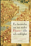 bokomslag En berättelse om två städer : florens i dikt och verklighet