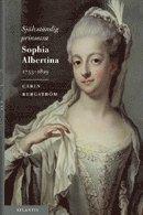 bokomslag Självständig prinsessa : Sophia Albertina : 1753-1829
