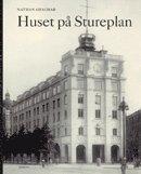 bokomslag Huset på Stureplan : livet och människorna