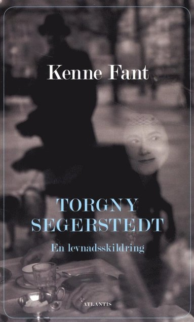 bokomslag Torgny Segerstedt : en levnadsskildring