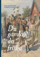 bokomslag Du gamla, du friska : från folkvisa till nationalsång