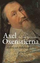 bokomslag Axel Oxenstierna : makten och klokskapen