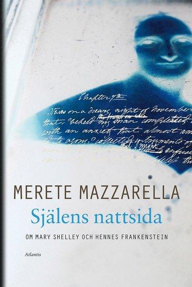 bokomslag Själens nattsida : om Mary Shelley och hennes Frankenstein