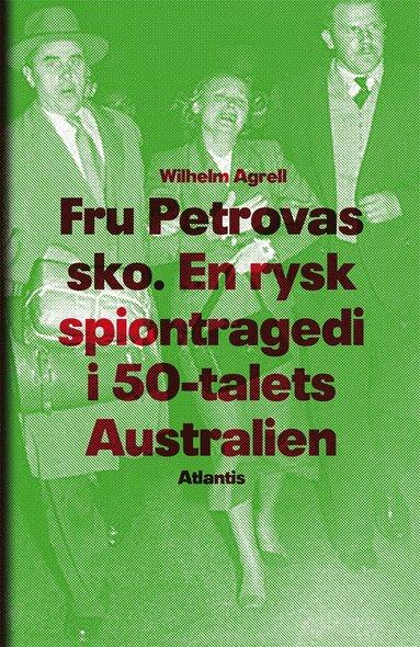 bokomslag Fru Petrovas sko : en rysk spiontragedi i 50-talets Australien