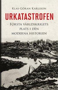 bokomslag Urkatastrofen : första världskrigets plats i den moderna historien