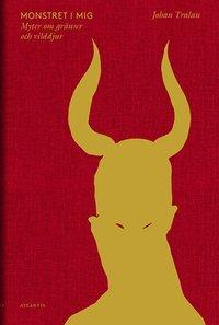 bokomslag Monstret i mig : myter om gränser och vilddjur