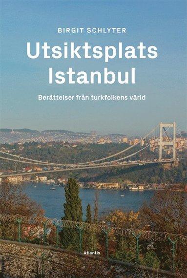 bokomslag Utsiktsplats Istanbul : berättelser från turkfolkens värld