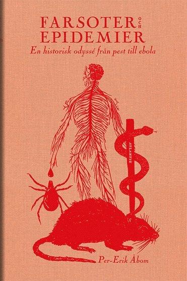 bokomslag Farsoter och epidemier : en historisk odyssé från pest till ebola