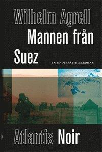 bokomslag Mannen från Suez : en underrättelseroman