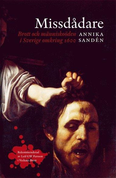 bokomslag Missdådare : brott och människoöden i Sverige omkring 1600
