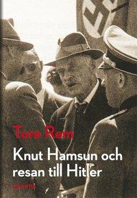 bokomslag Knut Hamsun och resan till Hitler