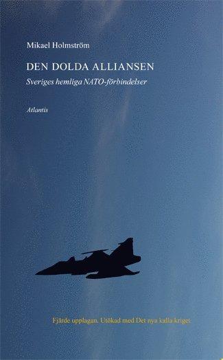 bokomslag Den dolda alliansen : Sveriges hemliga NATO-förbindelser