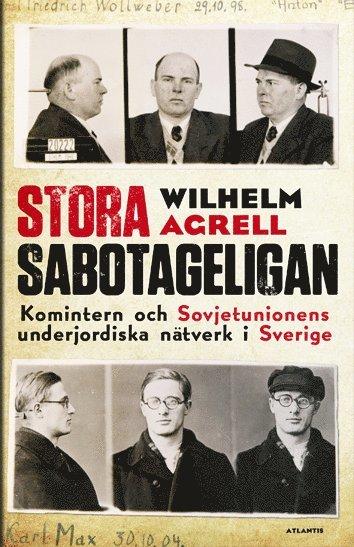 bokomslag Stora sabotageligan : Kominterns och Sovjetunionens underjordiska nätverk i Sverige