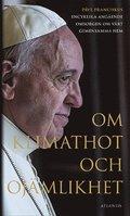 bokomslag Om klimathot och ojämlikhet : Påve Franciskus encyklika angående omsorgen o