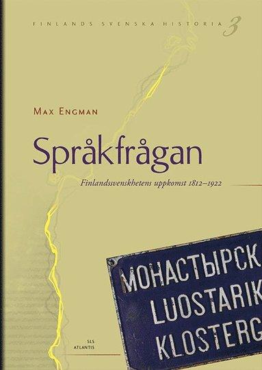 bokomslag Språkfrågan : Finlandssvenskhetens uppkomst 1812-1922