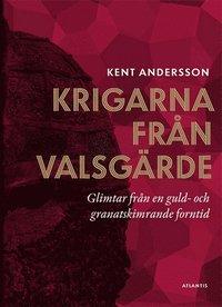 bokomslag Krigarna från Valsgärde : glimtar från en guld- och granatskimrande forntid