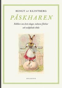 bokomslag Påskharen : folklore om årets dagar, månens fläckar och nedpålade döda