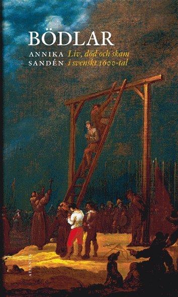 bokomslag Bödlar : liv, död och skam i svenskt 1600-tal