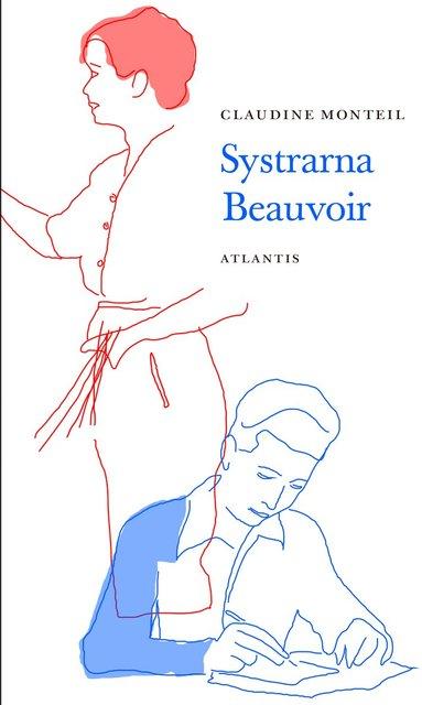 bokomslag Systrarna Beauvoir : syskonkärlek och rivalitet