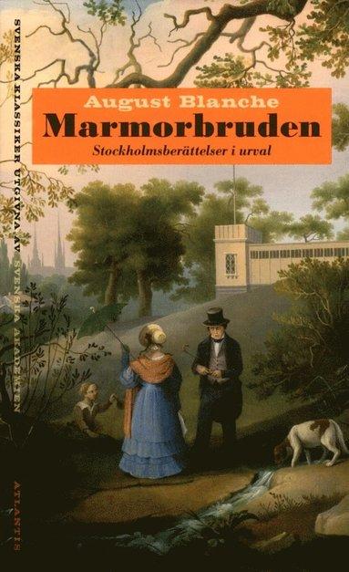 bokomslag Marmorbruden : Stockholmsberättelser i urval