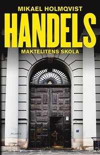 bokomslag Handels. Maktelitens skola