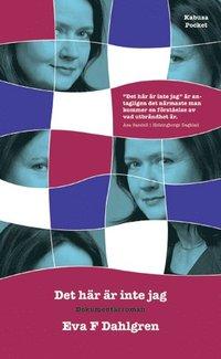 bokomslag Det här är inte jag : en dokumentärroman