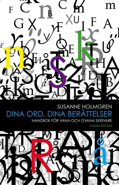 bokomslag Dina ord, dina berättelser : handbok för vana och ovana skrivare