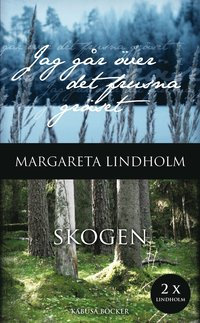 bokomslag Jag går över det frusna gräset : skogen