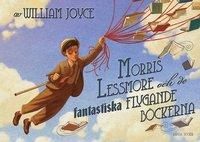 bokomslag Morris Lessmore och de fantastiska flygande böckerna