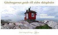 bokomslag Göteborgarnas guide till södra skärgården