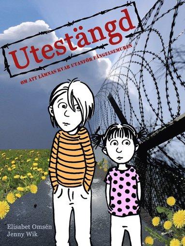 bokomslag Utestängd : om att lämnas kvar utanför fängelsemuren