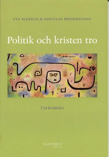 bokomslag Politik och kristen tro : två berättelser
