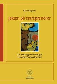 bokomslag Jakten på entreprenörer - Om öppningar och låsningar i entreprenörskapsdisk