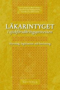 bokomslag Läkarintyget i sjukförsäkringsprocessen : styrning, legitimitet och bevisning
