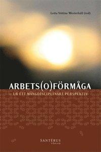 bokomslag Arbetsoförmåga : ur ett mångdisciplinärt perspektiv