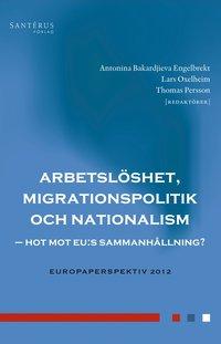 bokomslag Arbetslöshet, migrationspolitik och nationalism : hot mot EU:s sammanhållning?