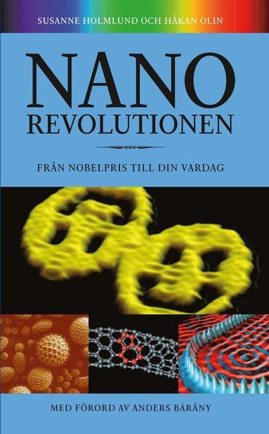 bokomslag Nanorevolutionen : från nobelpris till din vardag