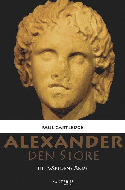 Alexander den Store : till världens ände 1