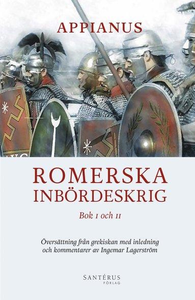 bokomslag Romerska inbördeskrig : bok I och II