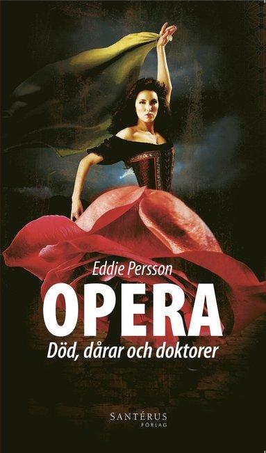 bokomslag Opera : död, dårar och doktorer