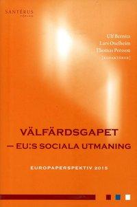 bokomslag Välfärdsgapet : EU:s sociala utmaning